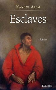 Kangni Alem - Esclaves.