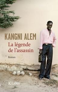 Kangni Alem - La légende de l'assassin.