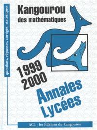 Kangourou - Kangourou des mathématiques. - Annales Lycées 1999 et 2000.
