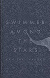 Kanishk Tharoor - Swimmer Among the Stars.