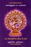 Kannudaiya Vallalar - La résorption dans le Soi - Ozhivil Odukkam.