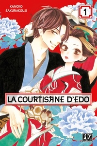 Kanoko Sakurakouji - La courtisane d'Edo Tome 1 : .