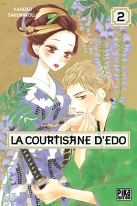 Kanoko Sakurakouji - La courtisane d'Edo Tome 2 : .