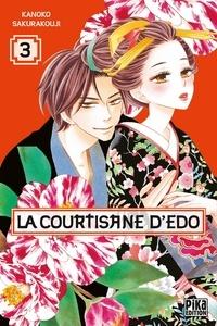 Kanoko Sakurakouji - La courtisane d'Edo Tome 3 : .