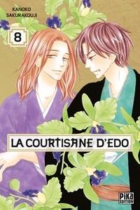 Kanoko Sakurakouji - La courtisane d'Edo Tome 8 : .