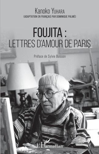 Foujita : lettres d'amour de Paris