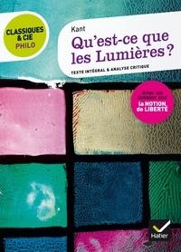 Kant et Jean-Michel Muglioni - Classiques & Cie Philo - Qu' est-ce que les Lumières ? - suivi d'un dossier sur la notion de liberté.