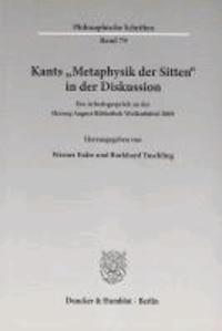 Kants »Metaphysik der Sitten« in der Diskussion - Ein Arbeitsgespräch an der Herzog August Bibliothek Wolfenbüttel 2009.