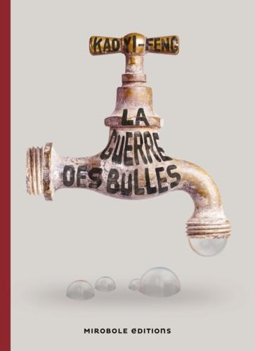 Kao Yi-feng - La Guerre des bulles.