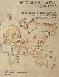 Kaoru Baba et Francine Hérail - Deux ans au Japon (1876-1878) - Journal et correspondance de Louis Kreitmann, officier du génie.