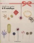 Kaoru Chiko - Motifs en perles & fil métallique.