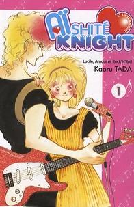Kaoru Tada - Aïshité Knight Tome 1 : .