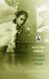Kaoutar Harchi - A l'origine notre père obscur.