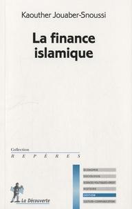 Kaouther Jouaber Snoussi - La finance islamique.