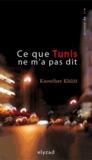 Kaouther Khlifi - Ce que Tunis ne m'a pas dit.