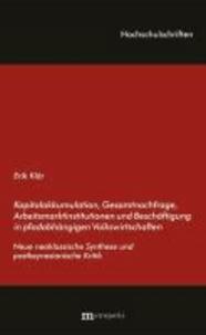 Kapitalakkumulation, Gesamtnachfrage, Arbeitsmarktinstitutionen und Beschäftigung in pfadabhängigen Volkswirtschaften - Neue neoklassische Synthese und postkeynesianische Kritik.