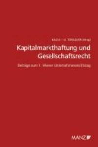 Kapitalmarkthaftung und Gesellschaftsrecht - Beiträge zum 1. Wiener Unternehmensrechtstag.