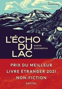 Kapka Kassabova - L'Echo du lac - Guerre et paix à travers les Balkans.