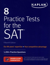 Kaplan - 8 Practice Tests for the SAT - 1,200+ Practice Questions.