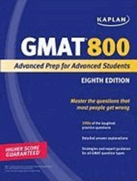 Kaplan - Kaplan GMAT 800 Advanced - Advanced Prep for Advanced Students.