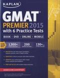 Kaplan - Kaplan GMAT Premier 2015 with 6 Practice Tests. 1 DVD