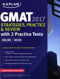 Kaplan Publishing - GMAT 2017 Strategies, Practice & Review - With 2 Practice Tests : Online + Book.