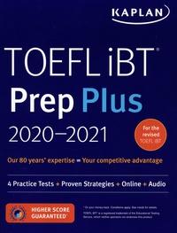 Kaplan - TOEFL iBT - Prep Plus 2020-2021. 1 Cédérom