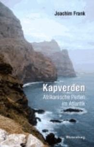 Kapverden - Afrikanische Perlen im Atlantik - Reiseerzählung.
