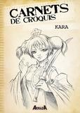 Kara - Carnets de croquis : Kara.