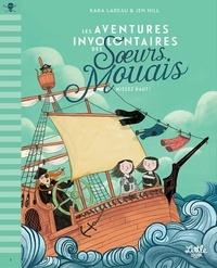Kara Lareau et Jen Hill - Les aventures involontaires des soeurs Mouais Tome 1 : Hissez haut !.