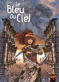 Kara - Le bleu du ciel Tome 2 : Les Ombres de Jérusalem.