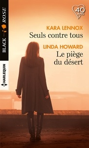 Kara Lennox et Linda Howard - Seuls contre tous - Le piège du désert.