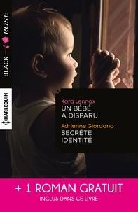 Kara Lennox et Kara Lennox - Un bébé a disparu - Secrète identité - Face au doute.