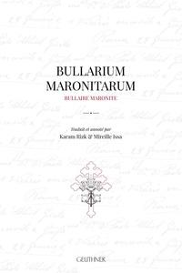 Karam Rizk et Mireille Issa - Bullarium maronitarum - Bullaire maronite.