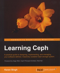 Learning Ceph - A Practical Guide to Designing, Implementing, and Managing Your Software-Defined, Massively Scalable Ceph Storage System.pdf
