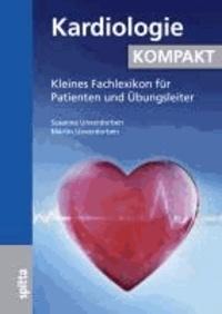 Kardiologie kompakt - Kleines Fachlexikon für Patienten und Übungsleiter.