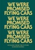 Kareem Rahma - We were promised flying cars.