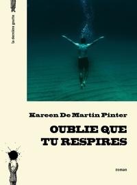 Kareen de Martin Pinter - Oublie que tu respires.