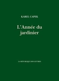 Karel Čapek et Karel Capek - L'année du jardinier.