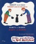 Karel Bartholomew - Sally va au cirque ; Barty et Babou - Edition bilingue français-anglais.