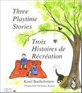 Karel Bartholomew - Trois histoires de récréation - Edition bilingue français-anglais.