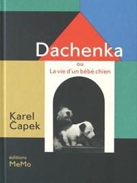 Karel Capek - Dachenka ou La vie d'un bébé chien.