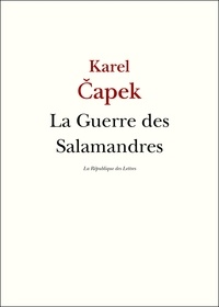 Karel Capek et Karel Čapek - La Guerre des Salamandres.