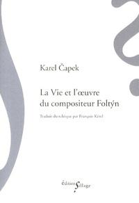 Karel Capek - La Vie et l'oeuvre du compositeur Foltyn.