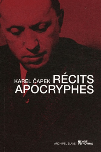 Karel Capek - Récits apocryphes.