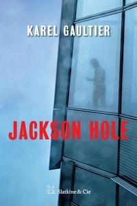Amazon kindle livres électroniques: Jackson Hole  - Thriller par Karel Gaultier