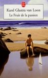 Karel Glastra Van Loon - Le Fruit de la passion.