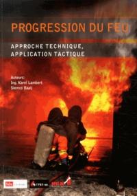 Karel Lambert et Siemco Baaij - Progression du feu - Approche technique, application tactique.