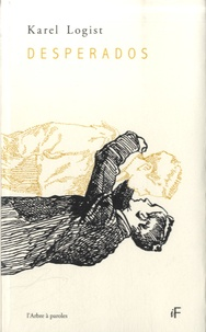 Karel Logist - Desperados - Poèmes pour la peau.