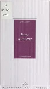 Karel Logist et Alain Bosquet - Force d'inertie.